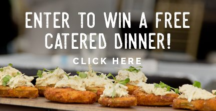 Enter to win a free catered dinner