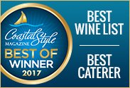 Coastal Style Magazine Best of 2017 - Best Wine List, Best Caterer